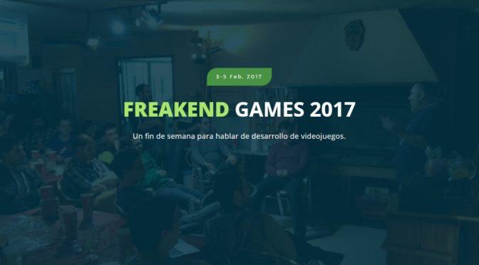 Resumen Freakend 2017 (el de videojuegos, no el mobile :P)